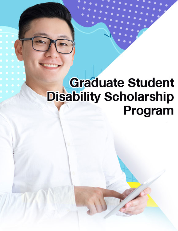Graduate Student Disability Scholarship Program